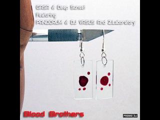 GASA & Deep Sunset Feat PANDORUM & DJ VASUS Feat Z.Laboratory - Blood Brothers
