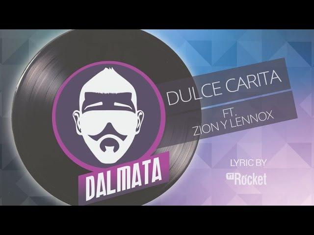 Dulce Carita - Dalmata ft Zion y Lennox   Video Lyric Oficial   Dalmata Collection
