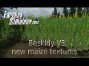 BESKIDY V3 LS13 test of new maize textures / test nowych tekstur kukurydzy D HD