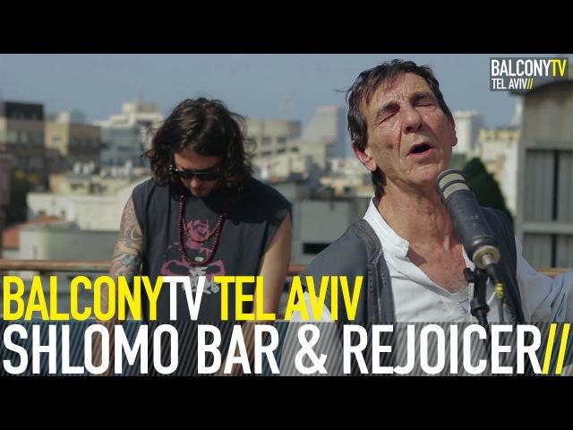 SHLOMO BAR REJOICER - YAVO DODI (BalconyTV)