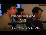 Vampire Weekend - M79 - Pitchfork Live