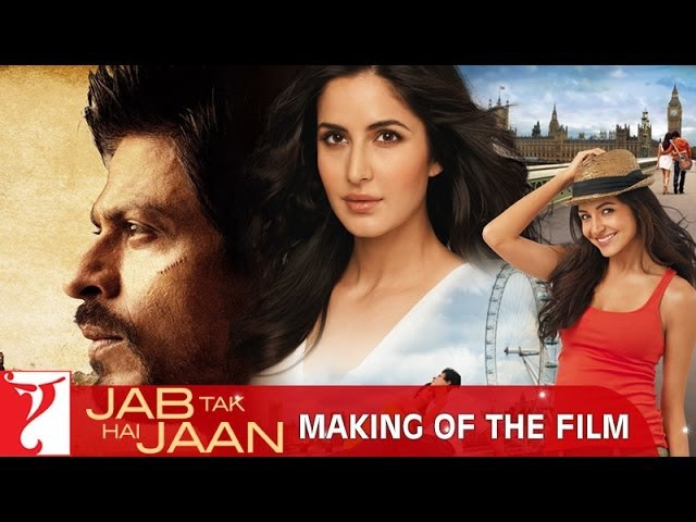 Making Of The Film Jab Tak Hai Jaan Shah Rukh Khan Katrina Kaif Anushka Sharma