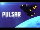 PULSAR Lost Colony - Трейлер SpaceGameRu