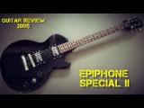 Epiphone Les Paul Special II - Review Guitar 200$