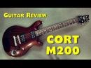 CORT M200 BRM Review Guitar