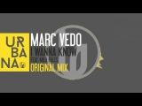 Marc Vedo Ft. Mila Falls - I Wanna Know (Original Mix David Penn Remix)