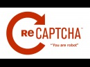 ReCaptcha - You are robot?