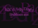 B2K Willy Denzey badaboom