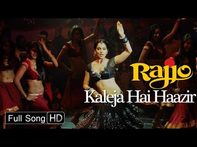 Kaleja Hai Haazir HD Kangana Ranaut Rajjo Full Song