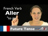 Aller (to go)  Future Tense (French verbs conjugated by Learn French With Alexa)
