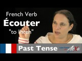 couter (to listen)  Past Tense (French verbs conjugated by Learn French With Alexa)