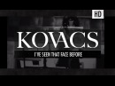 Kovacs - I've Seen That Face Before