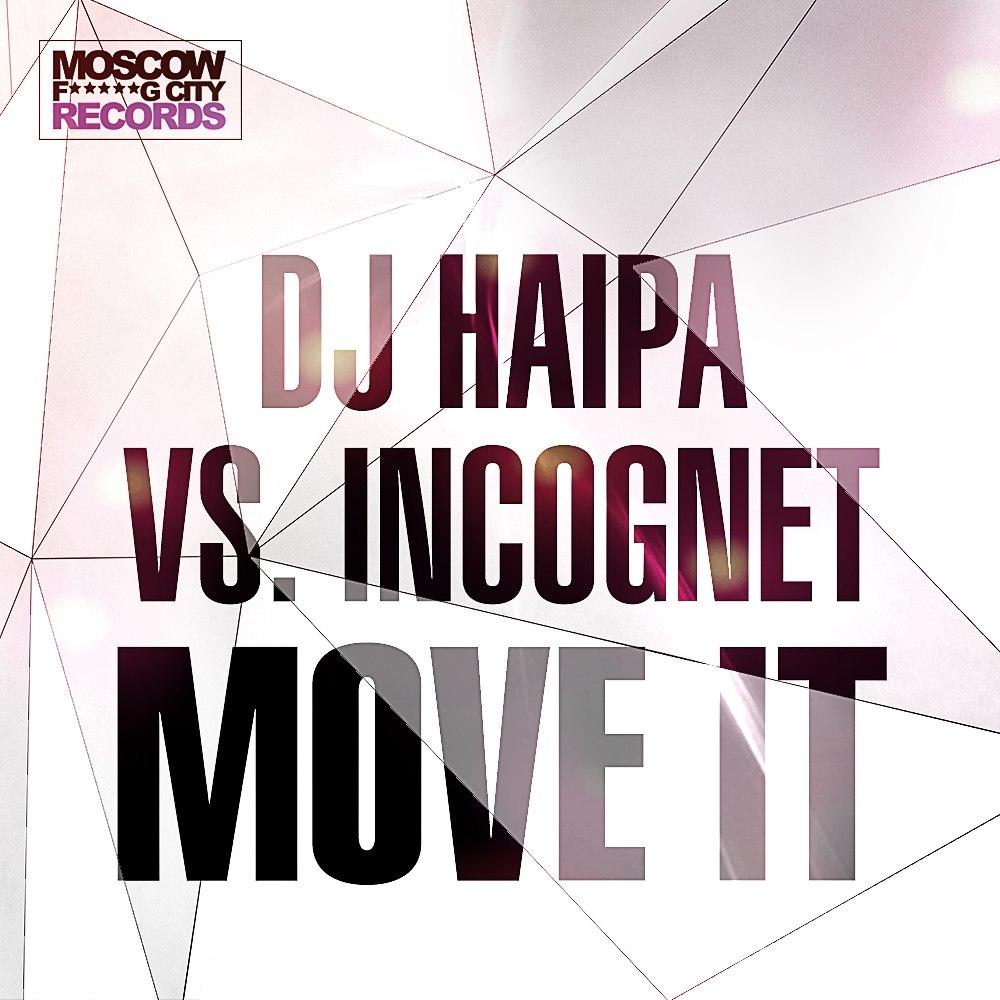 Dj Haipa vs. Incognet - Move It (Original Mix)