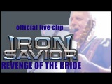 IRON SAVIOR - Revenge Of The Bride (2015) official live clip AFM Records