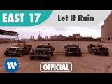 East 17 - Let It Rain (Official Music Video)