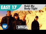 East 17 - Hold My Body Tight (Official Music Video)