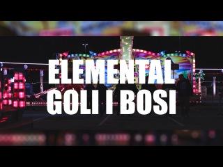 Elemental - Goli i bosi