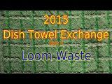 2015 Dish Towel Exchange part 2