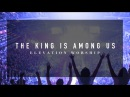 The King Is Among Us Live Elevation Worship