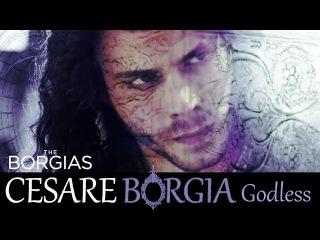 Cesare Borgia [The Borgias] - Godless