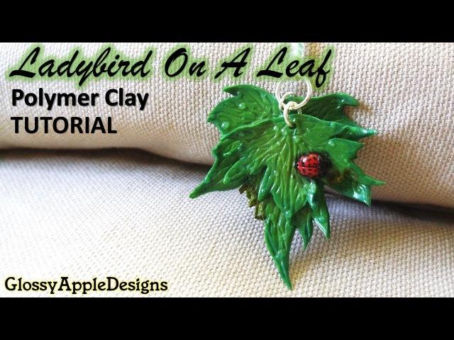 Polymer Clay Ladybird/Ladybug On A Leaf Charm/Pendant Tutorial