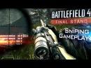 Battlefield 4 Final Stand: Giants of Karelia - Sniping Gameplay