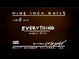 Nine Inch Nails EVERYTHING (Official Video) director's cut