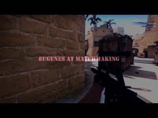 #CSGO EUGENES AT MATCHMAKING