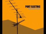 Port Electric - Leave Me Dry (trip hop)