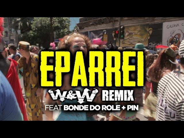 Dimitri Vegas Like Mike, Diplo Fatboy Slim feat. Bonde Do Role Pin - Eparrei (WW Remix)