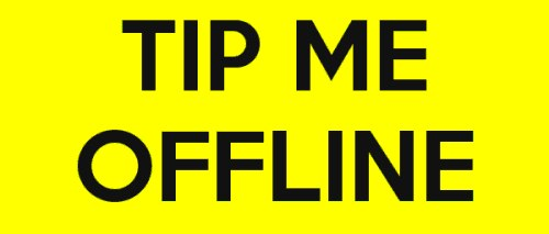 TIP OFFLINE