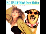 E.G. Daily Elizabeth Ann Guttman - Mind Over Matter (Edit)