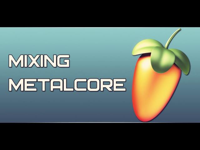 FL Studio 10 - Mixing metalcore w/ EZmix 2