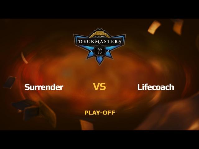RU Surrender vs Lifecoach Vulcun Deckmasters Play off
