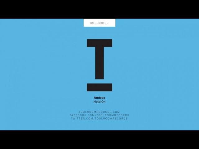Amtrac - Hold On (Original Mix)