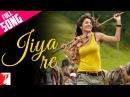 Jiya Re Full Song Jab Tak Hai Jaan Shah Rukh Khan Anushka Sharma Neeti Mohan