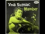The great Yma Sumac - Mambo! - Gopher
