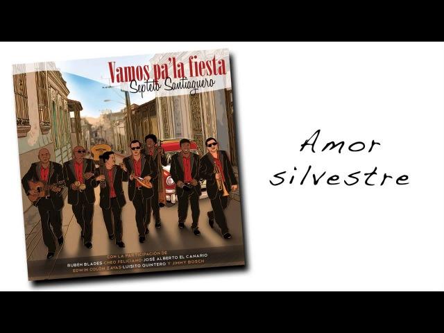 SEPTETO SANTIAGUERO - Amor silvestre (feat. El Canario)