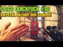 CS:GO QUICKFUCK 10 - kRYSTAL bezahlt den Gegner!