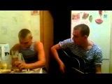 Песни под гитару! Армейские и дворовые песни )))