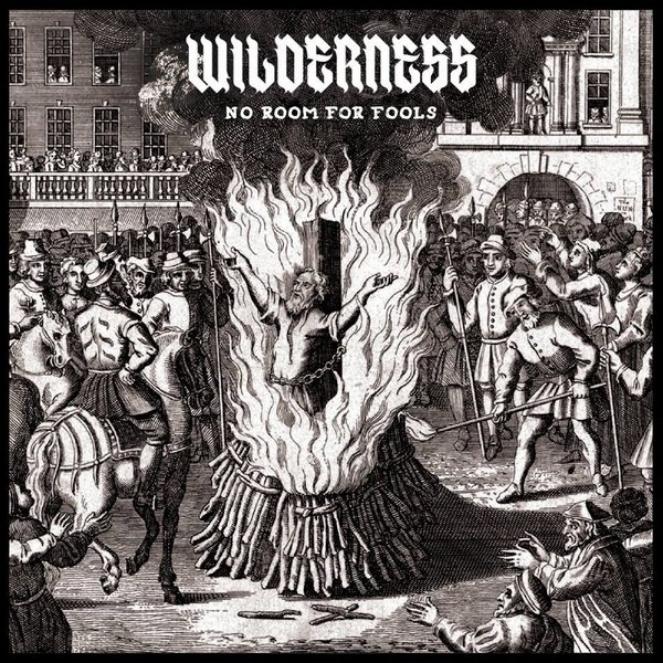 Wilderness - No Room For Fools (2015)