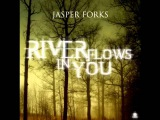 Jasper Forks - River Flows In You (Single Mg Mix) HQ