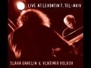Slava Ganelin Vladimir Volkov Live At Levontin 7, Tel-Aviv