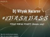 Dj Vityok Nazarov #EBASH BASS