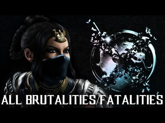 MKX Kitana - All Brutalities and Fatalities - Mortal Kombat X Kitana Gameplay