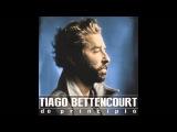 Tiago Bettencourt - Sara
