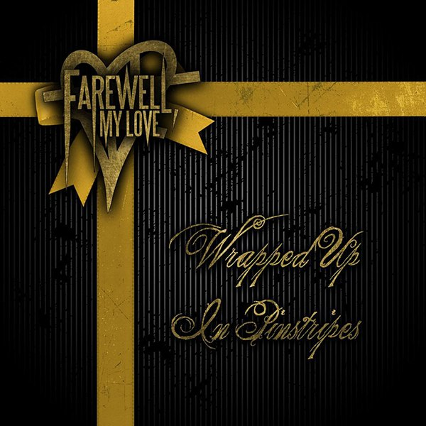 Farewell, My Love - Wrapped Up In Pinstripes [EP] (2014)