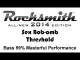 Sex Bob-omb Threshold Rocksmith 2014 bass 99% pick