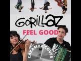 Gorillaz - Feel Good / Caramba Cover version