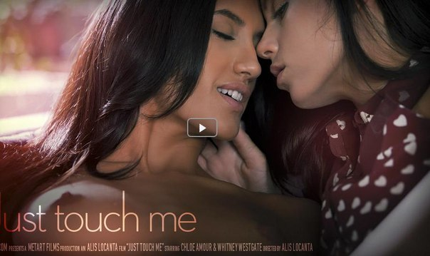 SexArt – Chloe Amour And Whitney Westgate – Just Touch Me